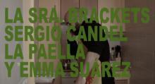 #VIDEOENTREVISTA Nº8 LA SRA. BRACKETS SERGIO CANDEL LA PAELLA Y EMMA SUÁREZ-HD