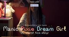 Manic Pixie Dream Girl (An internet love story)
